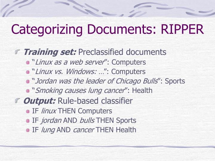 Categorizing Documents: RIPPER