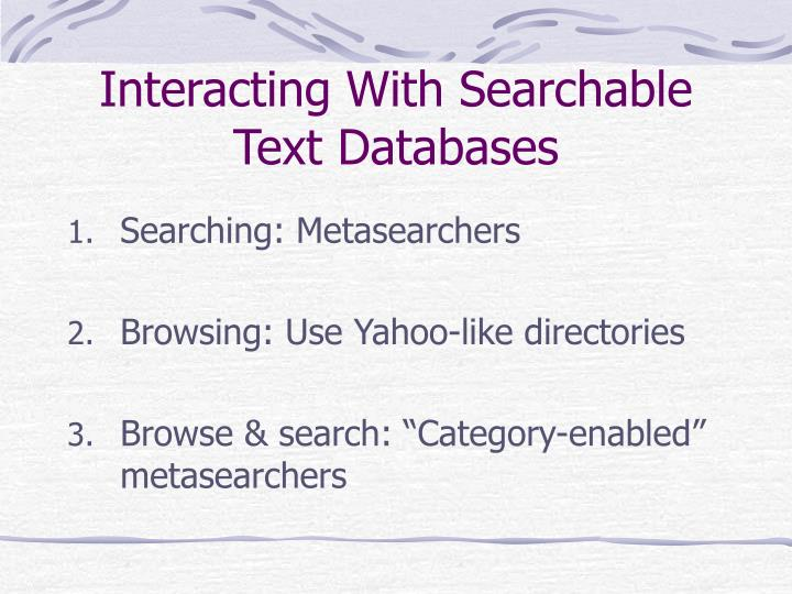 Interacting with searchable text databases