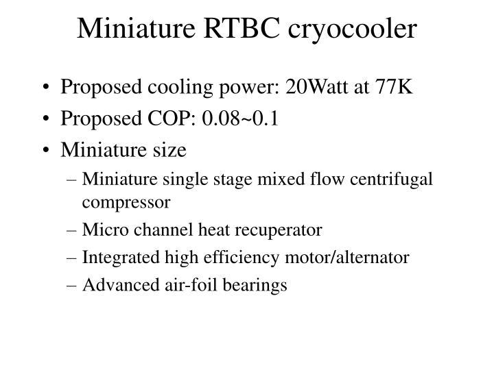 Miniature RTBC cryocooler