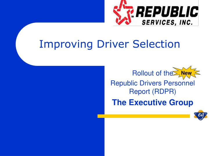 Improving Driver Selection