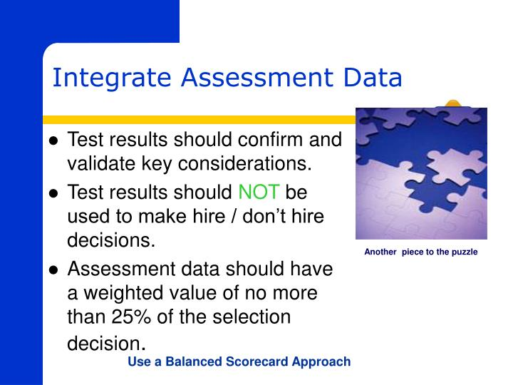 Test results should confirm and validate key considerations.