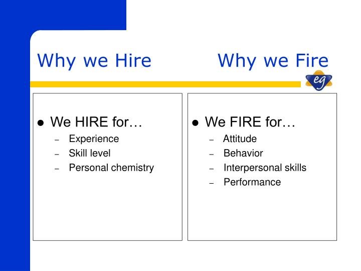 Why we hire why we fire