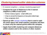 clustering based outlier detection schemes1