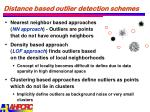 distance based outlier detection schemes