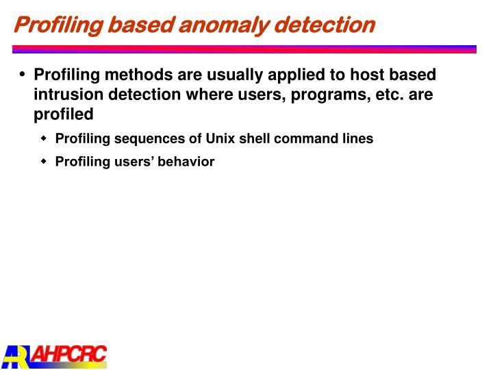 Profiling based anomaly detection