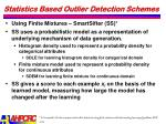 statistics based outlier detection schemes1