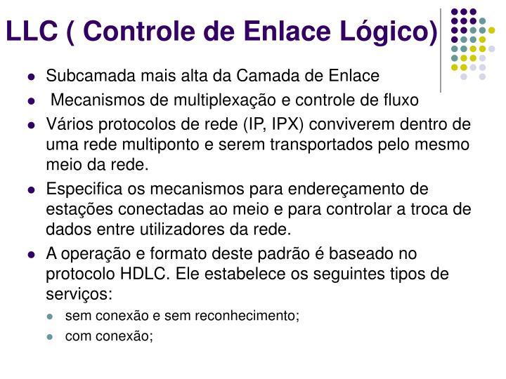 LLC ( Controle de Enlace Lógico)