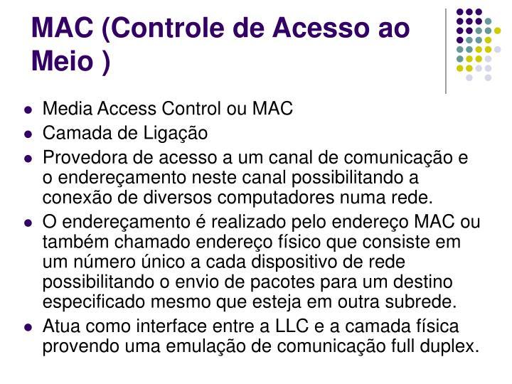 MAC (Controle de Acesso ao Meio )