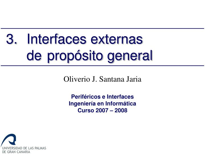 3 interfaces externas de prop sito general