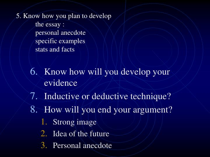 5. Know how you plan to develop