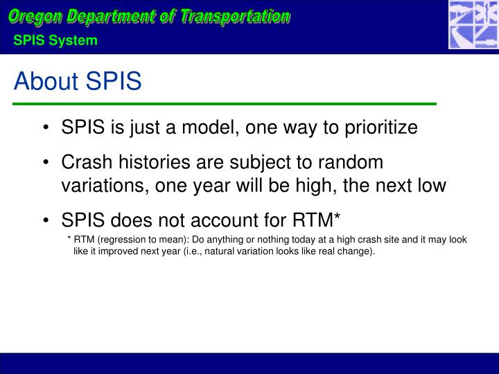 SPIS is just a model, one way to prioritize