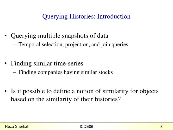 Querying histories introduction