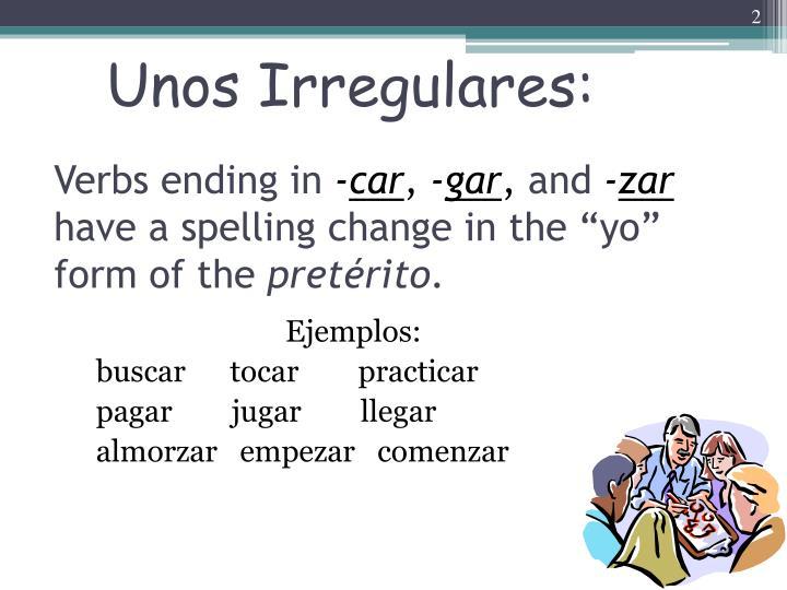 Unos Irregulares: