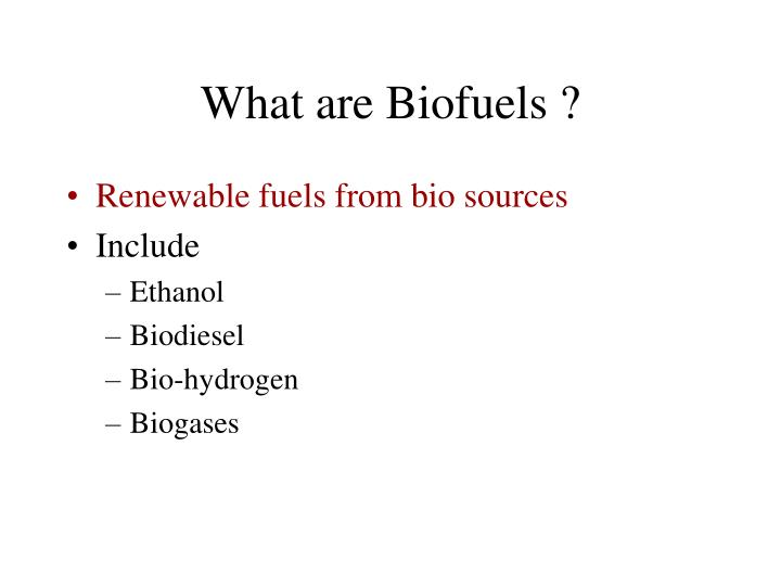 What are Biofuels ?