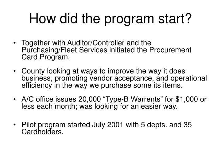 How did the program start?