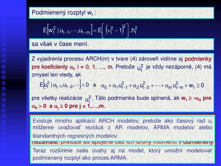 Z vyjadrenia procesu ARCH(m) v tvare (4) zároveň vidíme aj