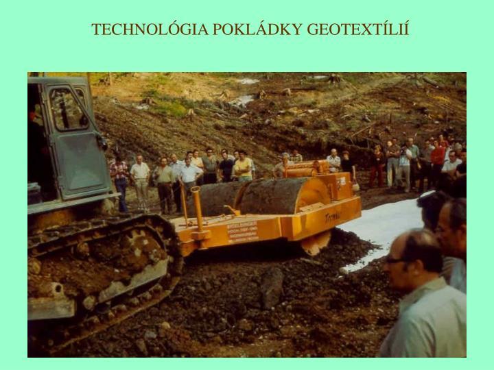 TECHNOLÓGIA POKLÁDKY GEOTEXTÍLIÍ