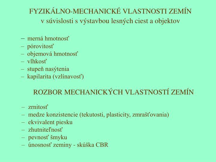 FYZIKÁLNO-MECHANICKÉ VLASTNOSTI ZEMÍN