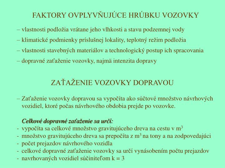 FAKTORY OVPLYVŇUJÚCE HRÚBKU VOZOVKY