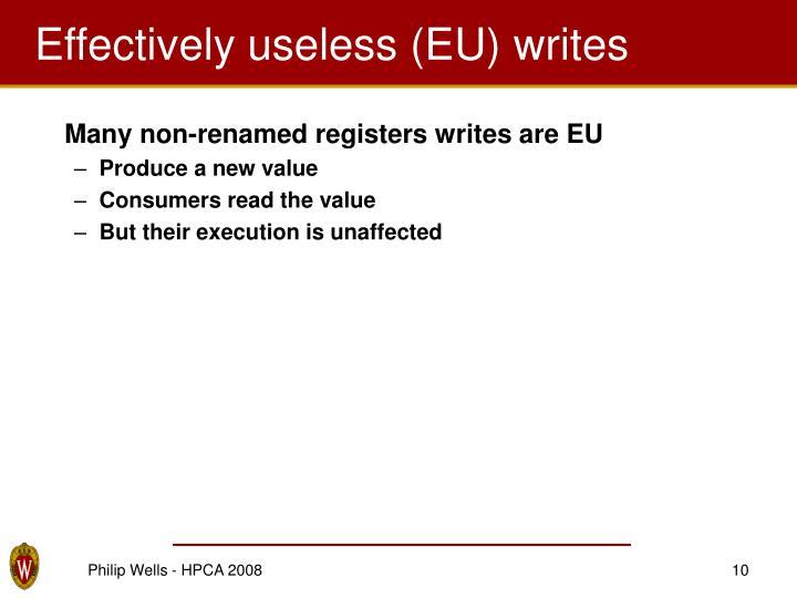 Effectively useless (EU) writes