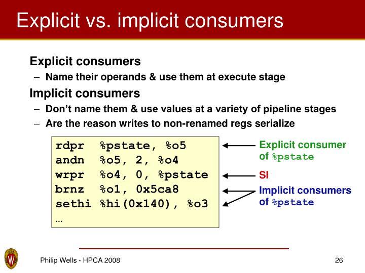 Explicit vs. implicit consumers
