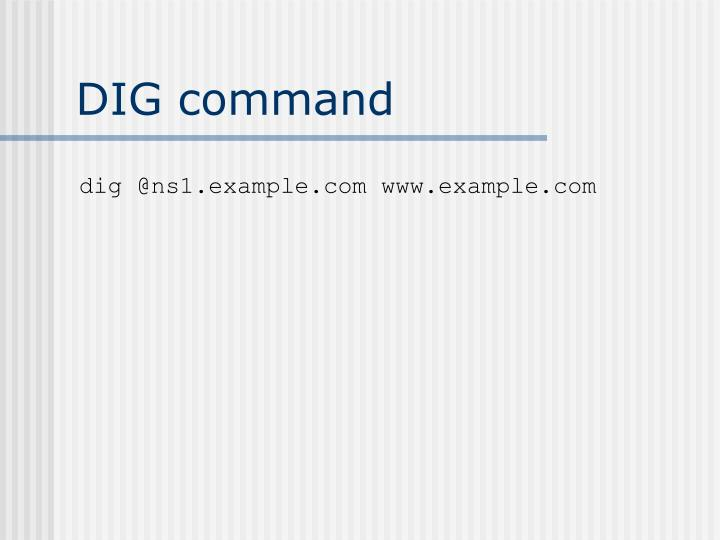 DIG command