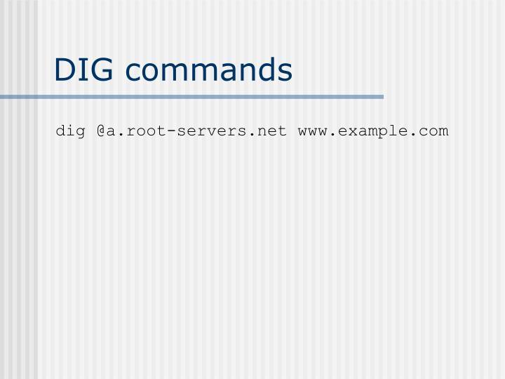DIG commands