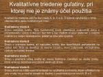 kvalitat vne triedenie gu atiny pri ktorej nie je zn my el pou itia1