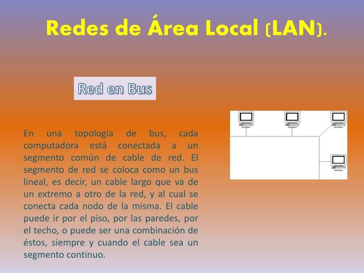 Redes de Área Local (LAN).