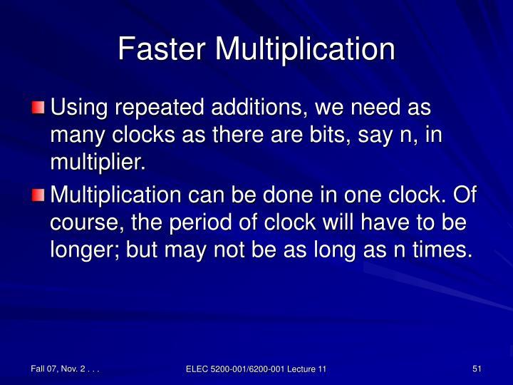 Faster Multiplication