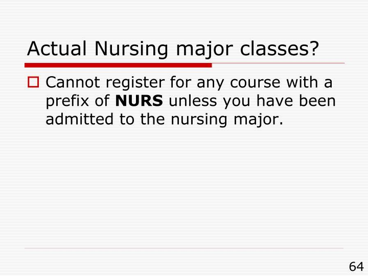 Actual Nursing major classes?
