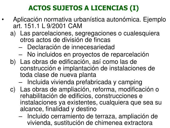 ACTOS SUJETOS A LICENCIAS (I)