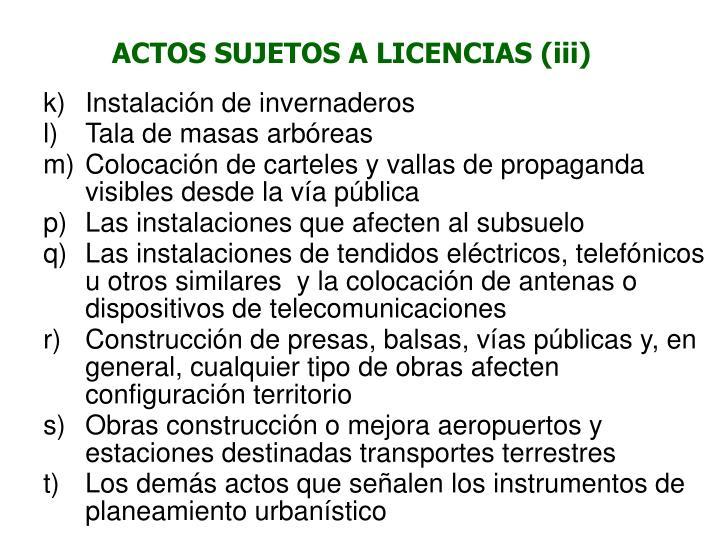 ACTOS SUJETOS A LICENCIAS (iii)
