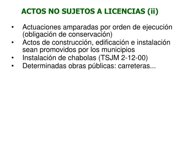 ACTOS NO SUJETOS A LICENCIAS (ii)