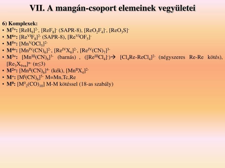 VII. A mangán-csoport