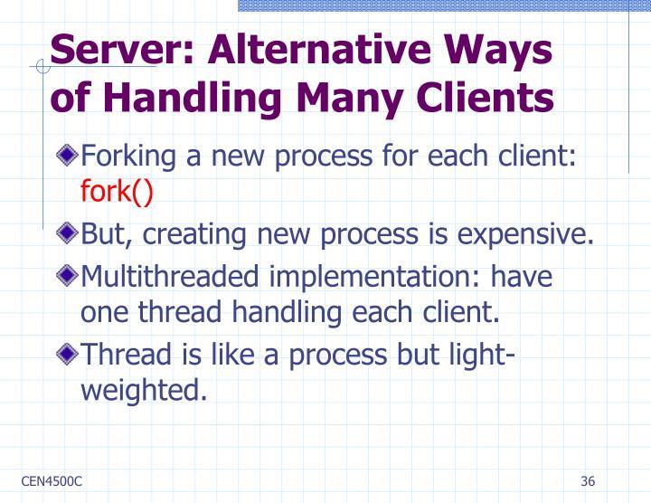 Server: Alternative Ways of Handling Many Clients