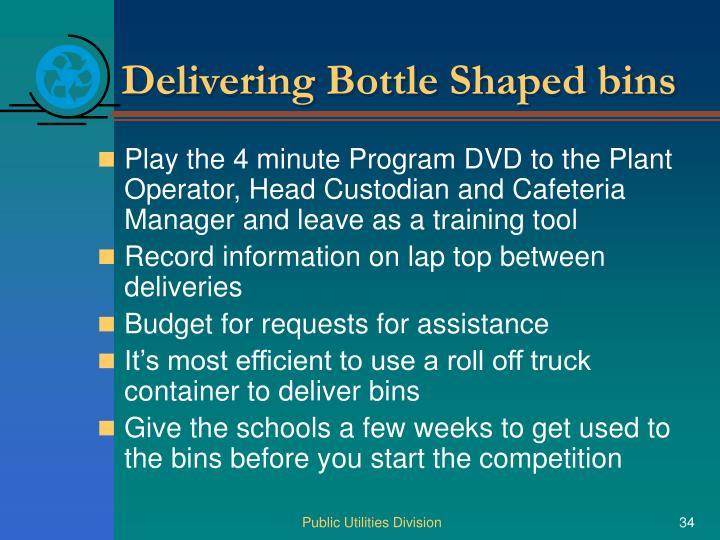 Delivering Bottle Shaped bins