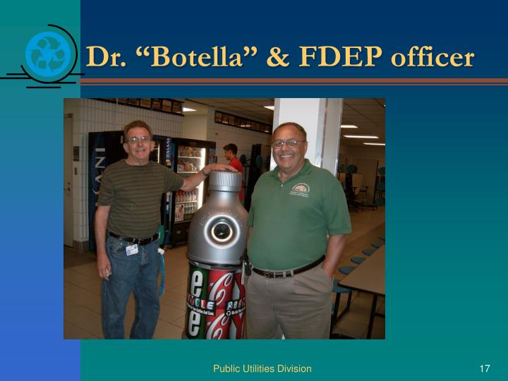 "Dr. ""Botella"" & FDEP officer"