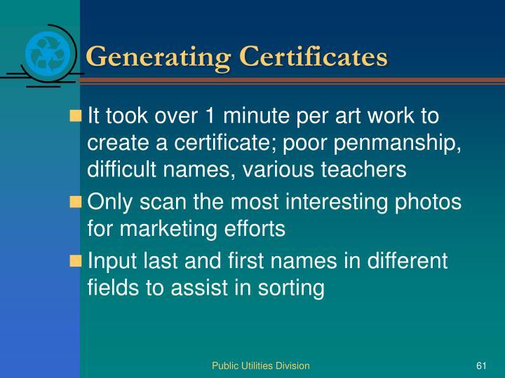 Generating Certificates