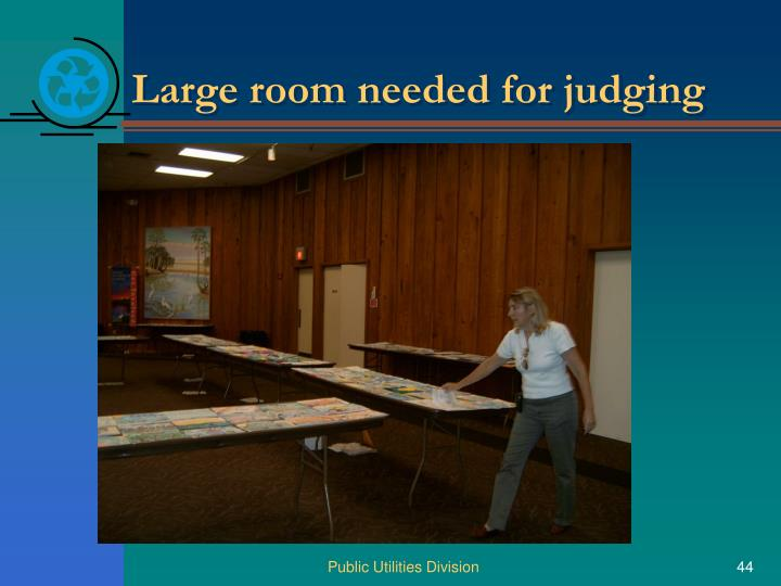Large room needed for judging