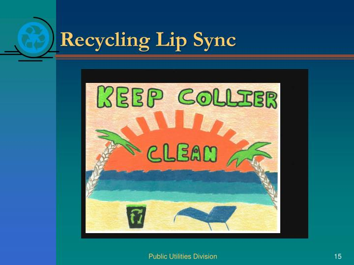 Recycling Lip Sync