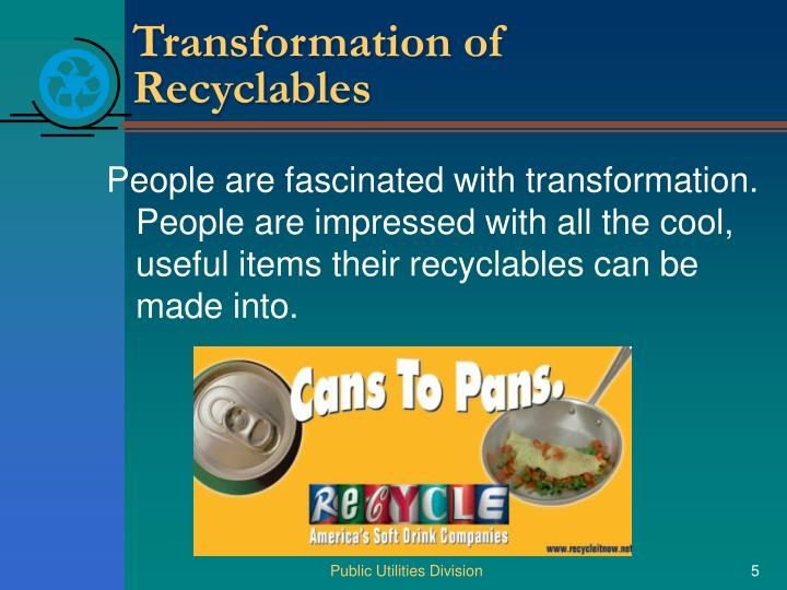Transformation of Recyclables