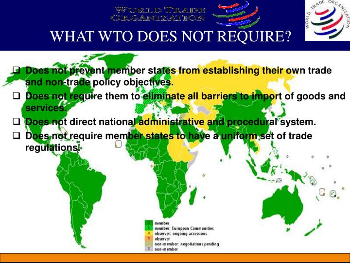 WHAT WTO DOES NOT REQUIRE?