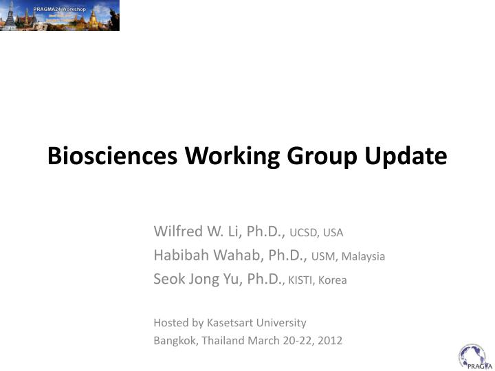 Biosciences working group update