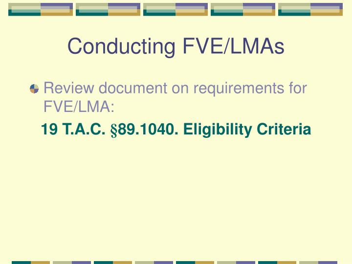 Conducting FVE/LMAs