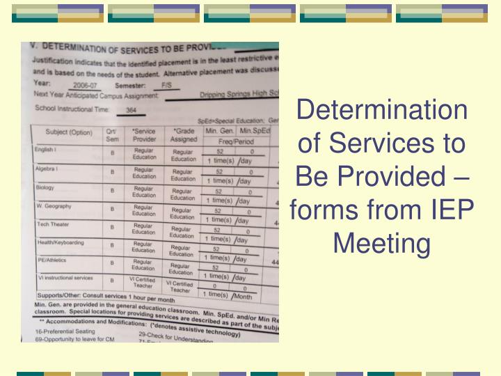 Determination of Services to Be Provided – forms from IEP Meeting