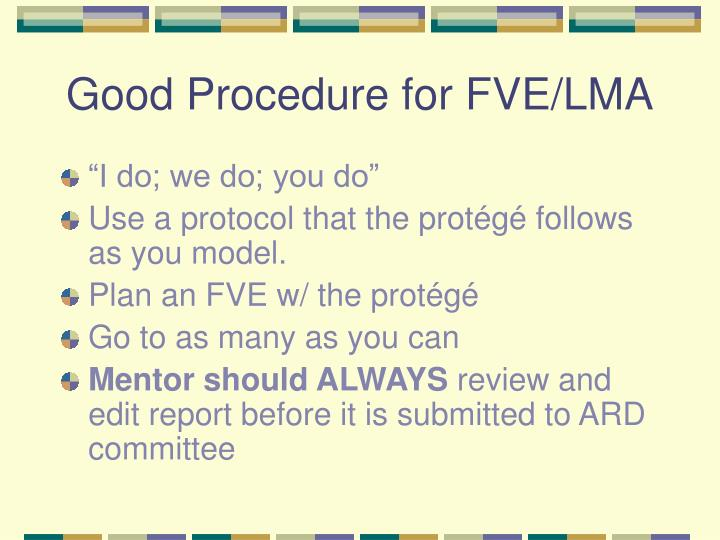 Good Procedure for FVE/LMA