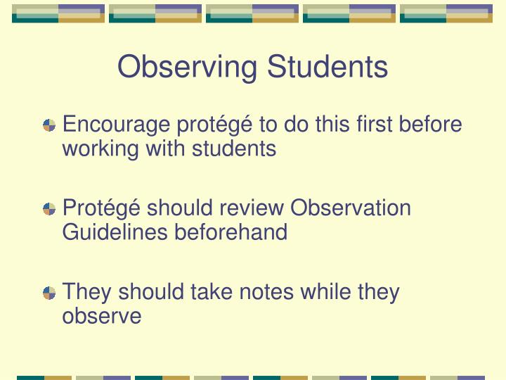 Observing Students
