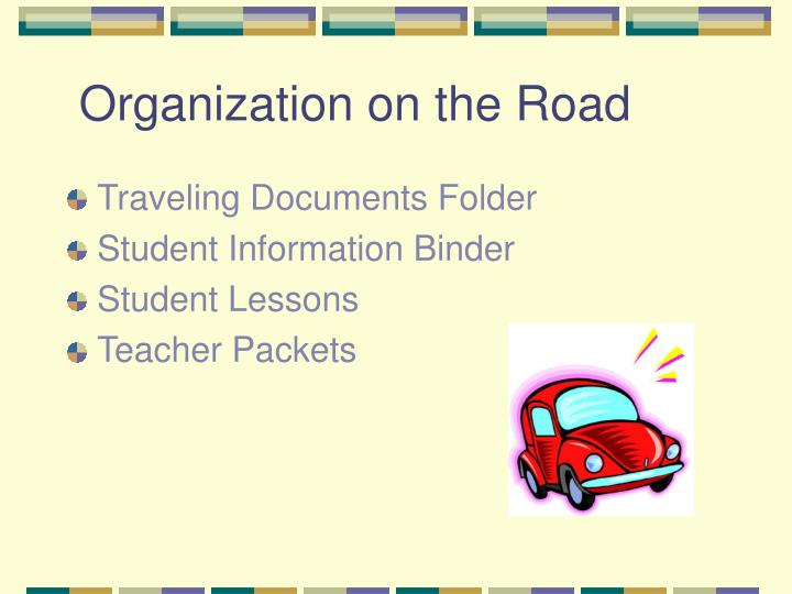 Organization on the Road