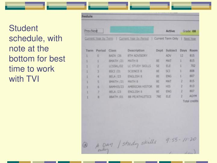 Student schedule, with note at the bottom for best time to work with TVI